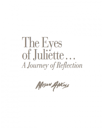 The Eyes of Juliette… A Journey of Reflection